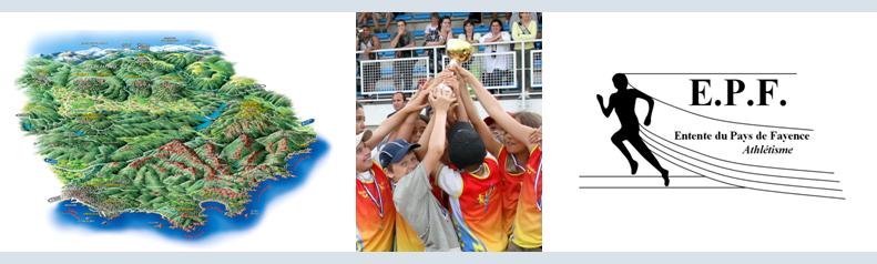 Entente du Pays de Fayence Athlétisme Entente du Pays de Fayence Athlétisme Entente du Pays de Fayence Athlétisme Entente du Pays de Fayence Athlétisme